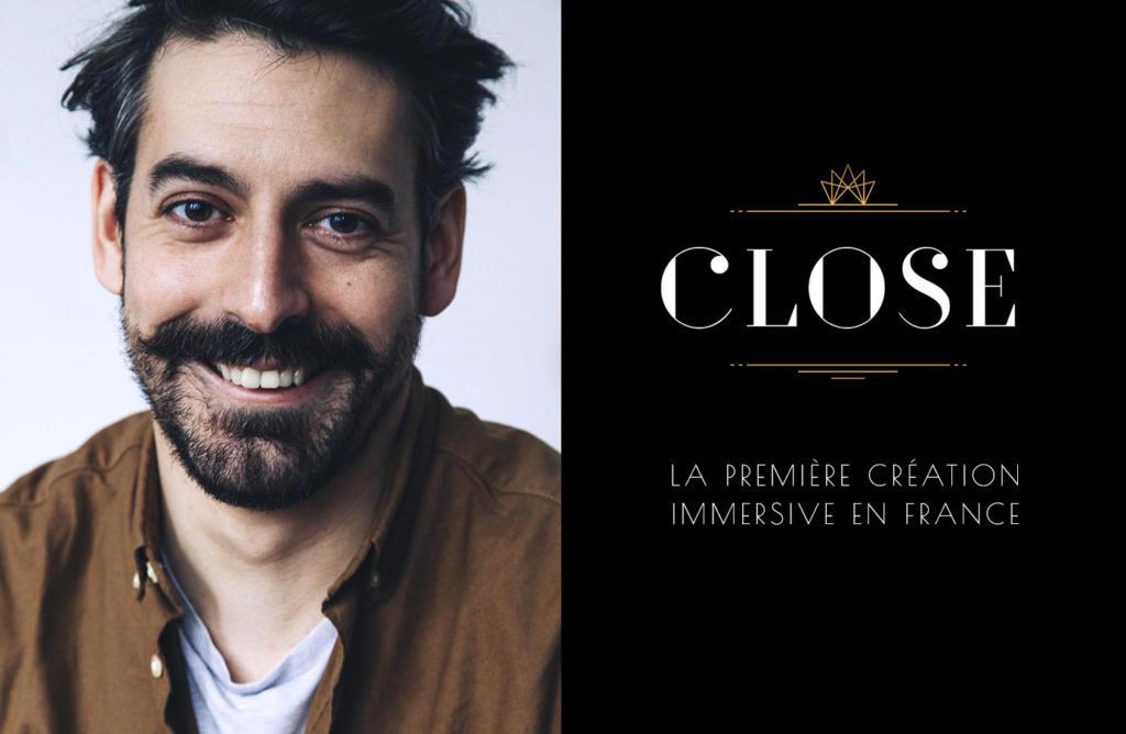 Close, LA PREMIÈRE CRÉATION IMMERSIVE EN FRANCE